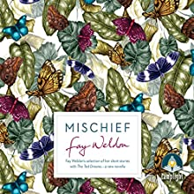 Mischief (       UNABRIDGED) by Fay Weldon Narrated by Julia Franklin
