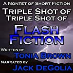 Triple Shot of Triple Shot of Flash Fiction | Tonia Brown