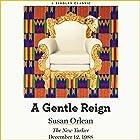 A Gentle Reign Hörbuch von Susan Orlean Gesprochen von: Susan Orlean