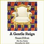 A Gentle Reign   Susan Orlean