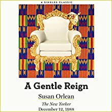 A Gentle Reign Audiobook by Susan Orlean Narrated by Susan Orlean