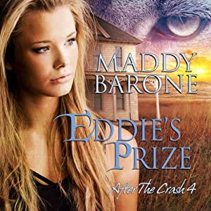 Eddie's Prize: After the Crash, Book 4 | [Maddy Barone]