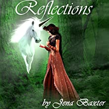 Reflections (       UNABRIDGED) by Jena Baxter Narrated by Melissa Chatwood