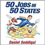 50 Jobs in 50 States: One Man's Journey of Discovery Across America | Daniel Seddiqui