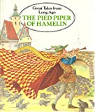 The Pied Piper of Hamelin (Great tales from long ago)