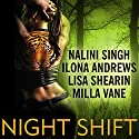 Night Shift Audiobook by Ilona Andrews, Lisa Shearin, Nalini Singh, Milla Vane Narrated by Angela Dawe