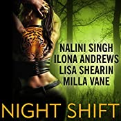 Night Shift | Ilona Andrews, Lisa Shearin, Nalini Singh, Milla Vane