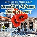 Midsummer Midnight: Midsummer Madness Trilogy, Book 1 Audiobook by Parris Afton Bonds Narrated by Erin Jones