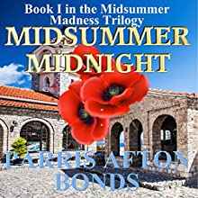 Midsummer Midnight: Midsummer Madness Trilogy, Book 1 (       UNABRIDGED) by Parris Afton Bonds Narrated by Erin Jones