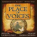The Place of Voices: TimeDrifter, Book 1 | Lauren Kerstetter Lynch
