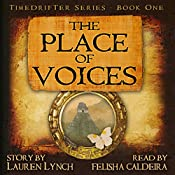 The Place of Voices: TimeDrifter, Book 1 | Lauren Kerstetter Lynch