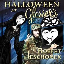 Halloween at Glosser's Audiobook by Robert Jeschonek Narrated by Carol Herman