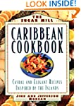 The Sugar Mill Caribbean Cookbook: Ca...