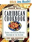 Sugar Mill Caribbean Cookbook: Casual...