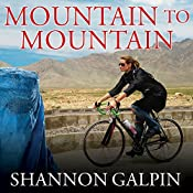 Mountain to Mountain: A Journey of Adventure and Activism for the Women of Afghanistan | [Shannon Galpin]