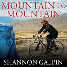 Mountain to Mountain: A Journey of Adventure and Activism for the Women of Afghanistan (       UNABRIDGED) by Shannon Galpin Narrated by Emily Woo Zeller