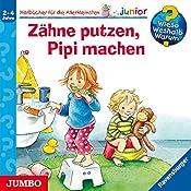 Zähne putzen, Pipi machen (Wieso? Weshalb? Warum? junior) | Frauke Nahrgang, Susanne Szesny