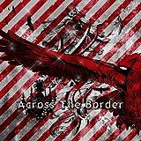 Across The Border 初回限定盤Aタイプ