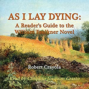 As I Lay Dying: A Reader's Guide to the William Faulkner Novel Audiobook