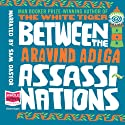 Between the Assassinations Audiobook by Aravind Adiga Narrated by Sam Dastor