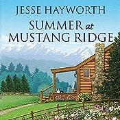 Summer at Mustang Ridge: Mustang Ridge, Book 1 | Jesse Hayworth