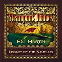 Steampunk Holmes: Legacy of the Nautilus Audiobook by P. C. Martin Narrated by Nicky Barber, Shash Hira, Gerald Price
