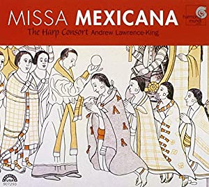 Missa Mexicana, une messe baroque