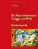 Die Meerschweinchen Twiggy und Molly: Rattenbande