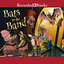 Bats in the Band (       UNABRIDGED) by Brian Lies Narrated by Chris Sorenson