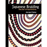 Japanese Braiding: The Art of Kumihimo ~ Jacqui Carey