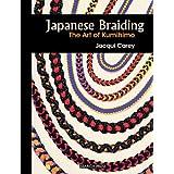 Japanese Braiding: The Art of Kumihimoby Jacqui Carey