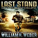 Last Stand: Surviving America's Collapse Audiobook by William H. Weber Narrated by Kevin Stillwell