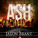 Ash: Asher Benson Book 1 (       UNABRIDGED) by Jason Brant Narrated by Wayne June