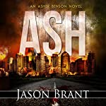 Ash: Asher Benson Book 1 | Jason Brant