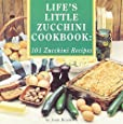 Life's Little Zucchini Cookbook: 101 Zucchini Recipes (Cooking at Its Best from Avery Color Studios)