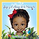 Sage y el Abrazo de la Mariquita [Sage and the Ladybug Hug]: Sage, Volume 1 | Justin Scott Parr