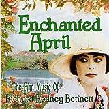 Enchanted April - The Film Music of Richard Rodney Bennett