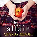 The Affair: A shocking story of a schoolgirl and a scandal Audiobook by Amanda Brooke Narrated by Avita Jay