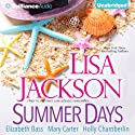Summer Days Audiobook by Lisa Jackson, Elizabeth Bass, Holly Chamberlin, Mary Carter Narrated by Kristin Watson Heintz
