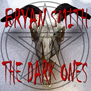 The Dark Ones | [Bryan Smith]