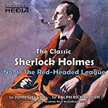 The Red-Headed League  by Sir Arthur Conan Doyle Narrated by Sir John Gielgud, Sir Ralph Richardson