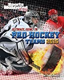 Ultimate Guide to Pro Hockey Teams 2015 (Sports Illustrated Kids)