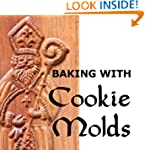 Baking with Cookie Molds: Secrets and...