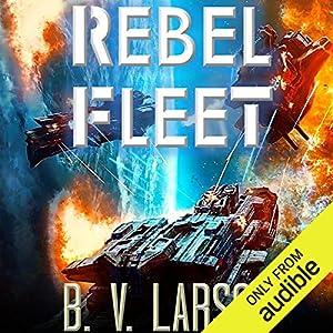Rebel Fleet Audiobook by B. V. Larson Narrated by Mark Boyett