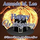 Happy Witchgiving: A Wicked Witches of the Midwest Short