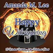 Happy Witchgiving: A Wicked Witches of the Midwest Short   Amanda M. Lee