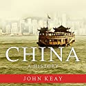 China: A History Audiobook by John Keay Narrated by Anne Flosnik