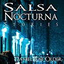 Salsa Nocturna: Stories Audiobook by Daniel José Older Narrated by Daniel José Older
