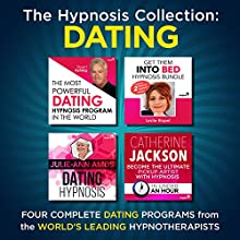 The Hypnosis Collection - Dating: Four Complete Life-Changing Hypnosis Programs for Dating Success | Livre audio Auteur(s) :  Inspire3 Hypnosis Narrateur(s) :  Inspire3 Hypnosis