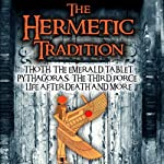 The Hermetic Tradition: Thoth, The Emerald Tablet, Pythagoras, The Third Force, Life After Death and More | Adrian Gilbert